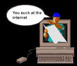 You Suck At The Internet!